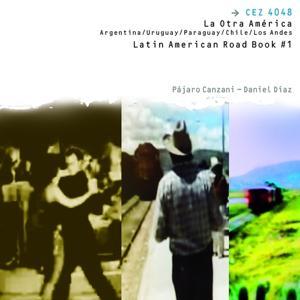 America Latina, La Otra America: Argentina uruguay Paraguay Chile Los Andes (Latin American Roadbook #1)