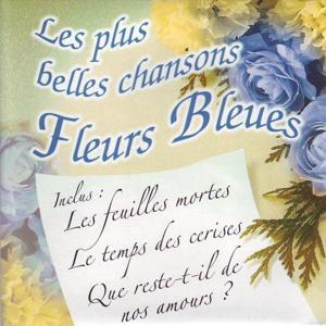 Les plus belles chansons fleurs bleues