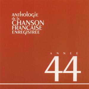 Anthologie de la chanson francaise 1944