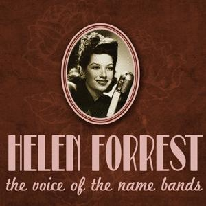 Helen Forrest, the Voice of the Name Bands