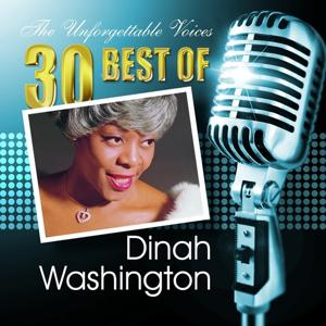 The Unforgettable Voices: 30 Best of Dinah Washington