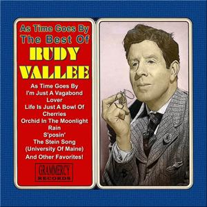 As Time Goes By: The Best of Rudy Vallee