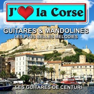 J'aime la Corse : Les plus belles mélodies de Corse