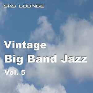 Vintage Bigband Jazz, Vol. 5 (15 Remastered Classics Of The Big Band Era)