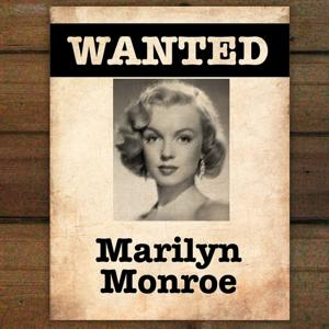 Wanted...Marilyn Monroe