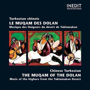 Turkestan chinois. le muqam des dolan / chinese turkestan. the muqam of the dolan