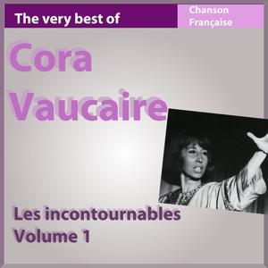 The Very Best of Cora Vaucaire, vol. 1 (Les incontournables de la chanson française)
