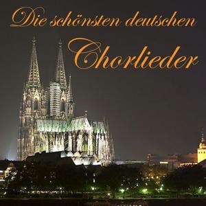 Die schönsten deutschen Chorlieder