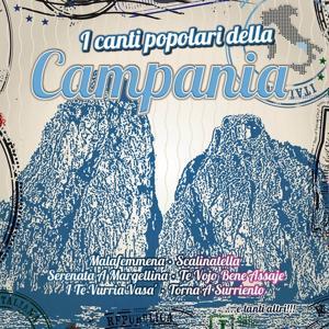 I canti popolari della Campania (Le più belle canzoni napoletane)