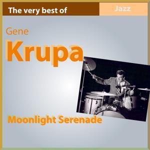 The Very Best of Gene Krupa: Moonlight Serenade
