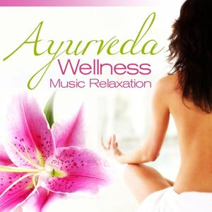 Ayurveda Wellness Music Relaxation, Vol. 1 (Lounge, Ambient and Balearic Del Mar Sounds)