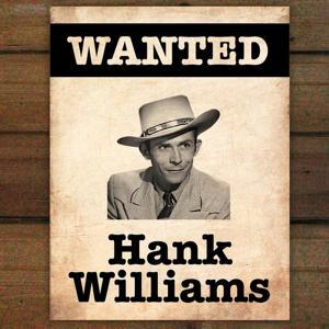 Wanted...Hank Williams