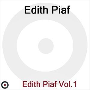 Edith Piaf Volume 1