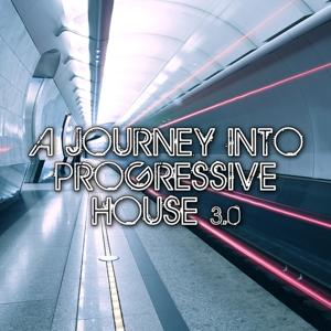 A Journey Into Progressive House 3.0
