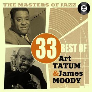 The Masters of Jazz: 33 Best of Art Tatum & James Moody
