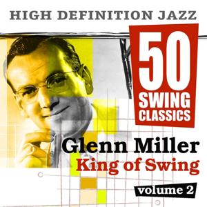 50 Swing Classics - Glenn Miller King of Swing, Vol. 2
