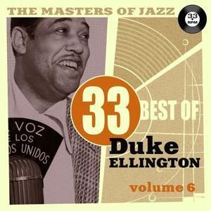 The Masters of Jazz: 33 Best of Duke Ellington, Vol. 6