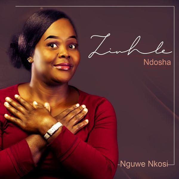 Zinhle Ndosha - Nguwe Nkosi