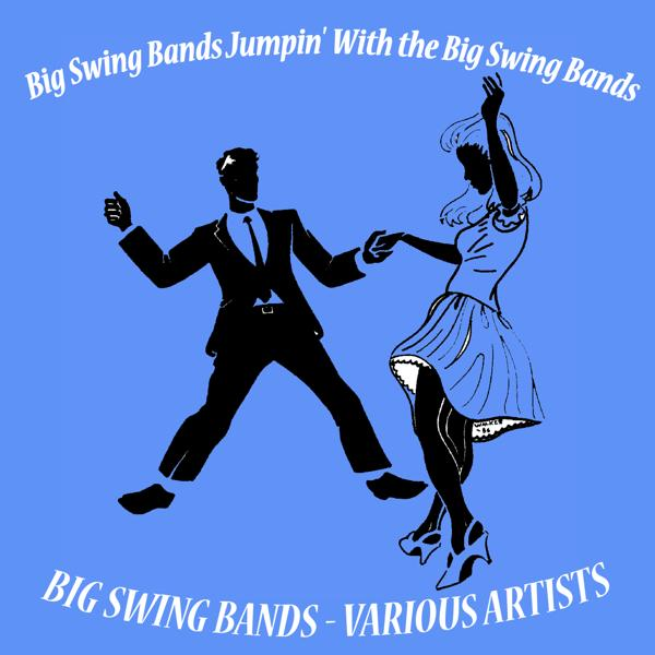 Various Artists - Jumpin' with the Big Swing Bands