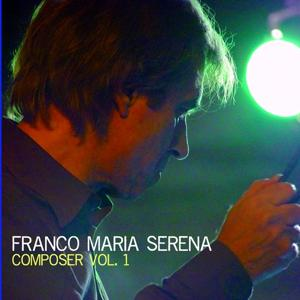 Franco Maria Serena Composer, Vol. 1