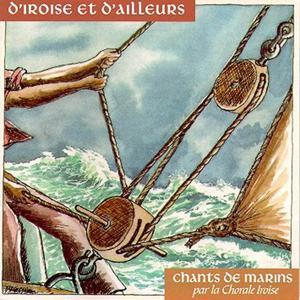 D'Iroise et D'ailleurs- Chants de Marins - Keltia Musique