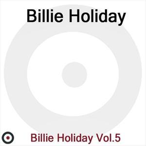 Billie Holiday Volume 5