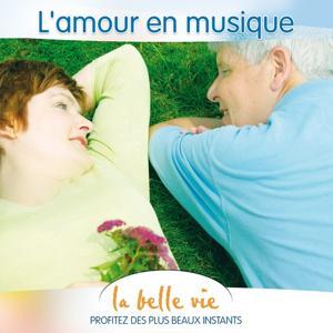 La Belle Vie (L'Amour en Musique)