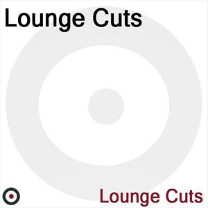Lounge Cuts