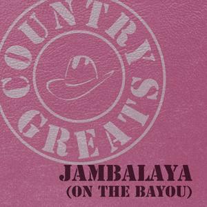 Country Greats (Jambalaya) [On the Bayou]