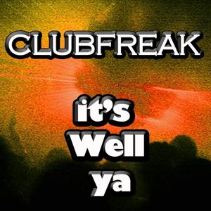It's Well Ya (Original Clubmix)