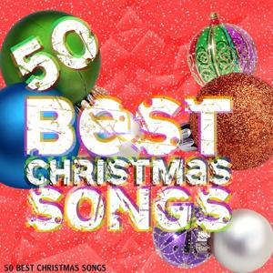 The Best Christmas Songs: 50 Hits