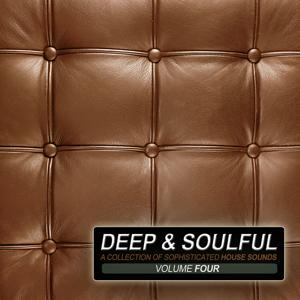 Deep & Soulful Vol. 4 - A Collection Of Sophisticated House Sounds