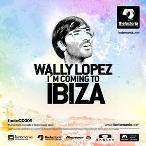 I'm Coming To Ibiza (mixed by Wally Lopez) (mixed by Wally Lopez)