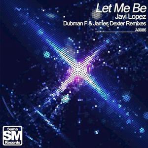 Javi Lopez - Let Me Be