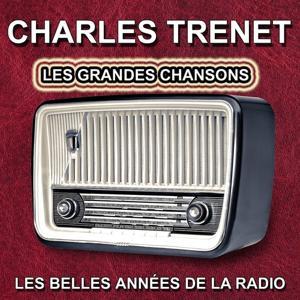 Charles Trenet - Les grandes chansons