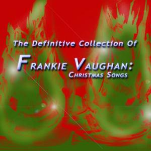 The Definitive Collection of Frankie Vaughan Christmas Songs