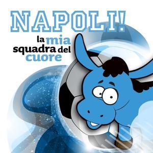 Napoli! la mia squadra del cuore