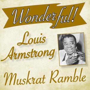 Wonderful.....Louis Armstrong (Muskrat Ramble)