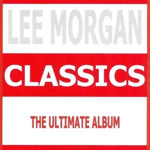Classics - Lee Morgan