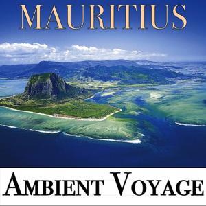 Ambient Voyage: Mauritius