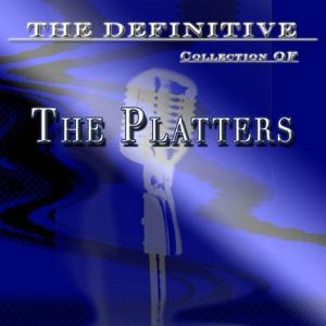 The Platters: The Definitive Collection
