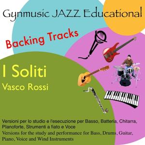 I Soliti Vasco Rossi Backing Tracks (Versione Per Lo Studio E L'esecuzione Per Strumento e Voce, Educational School)