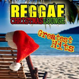 Reggae Christmas Lounge (The Greatest Hits)