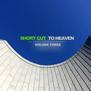Short Cut to Heaven, Vol. 3 - 25 Deep Trance Tunes