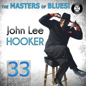 The Masters of Blues! (33 Best of John Lee Hooker)