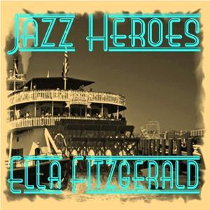 Jazz Heroes - Ella Fitzgerald