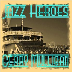 Jazz Heroes - Gerry Mulligan