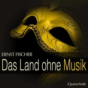 Fischer: Das Land ohne Musik (Querschnitt)