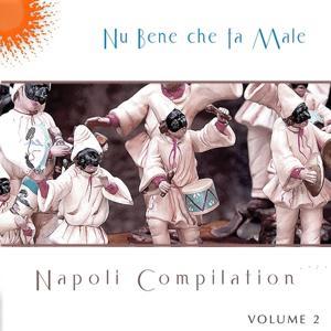 Nu bene che fa male: Napoli Compilation, vol. 2