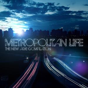 Metropolitan Life: The New Age Compilation